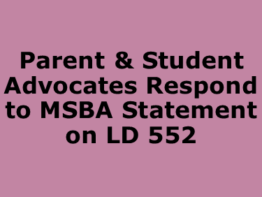 Parent and Student Advocates respond to MSBA Statement on LD 552