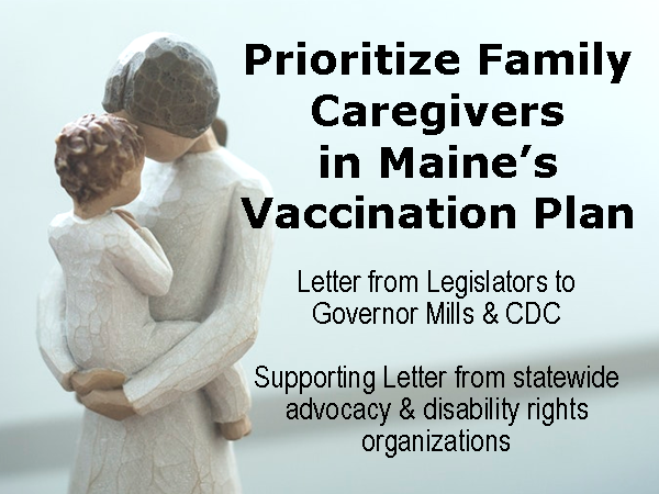"Picture of Wooden Figure of Mother and Child with the words ""Prioritize Family Caregivers in Maine's Vaccination Plan - Letter from Legislators to Governor Mills and CDC - Supporting Letter from MDDC and other statewide disability rights organizations"""